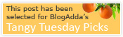 This post was selected for Tangy Tuesday pick on BlogAdda